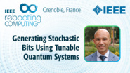 Generating Stochastic Bits Using Tunable Quantum Systems - Erik Blair at INC 2019