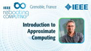 Playing With Numbers for Energy Efficiency: Introduction to Approximate Computing - Olivier Sentieys at INC 2019