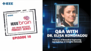 Q&A with Dr. Elisa Konofagou: IEEE Brain Podcast, Episode 10