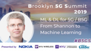 Shannon to Machine Learning: ML & DL for 5G - Erik Stauffer - B5GS 2019