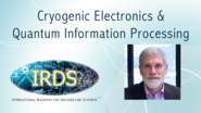 Cryogenic Electronics & Quantum Information Processing: International Roadmap for Devices and Systems