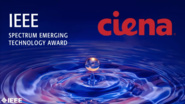 Ciena Corp - IEEE Spectrum Emerging Technology Award, 2019 IEEE Honors Ceremony