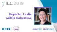 Keynote: Leslie Griffin Robertson - WIE ILC 2019