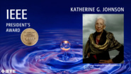 Katherine G. Johnson - IEEE President's Award, 2019 IEEE Honors Ceremony
