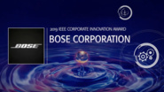 Bose Corporation - IEEE Corporate Innovation Award, 2019 IEEE Honors Ceremony