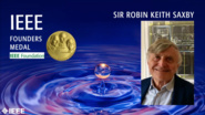 Robin Keith Saxby - IEEE Founders Medal, 2019 IEEE Honors Ceremony