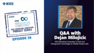Q&A with Dejan Milojicic: IEEE Rebooting Computing Podcast, Episode 26