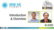 Introduction - Andrew Zai & Ashutosh Dutta - IEEE 5G Summit | IMS 2019