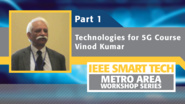 Technologies for 5G course, Part 1 - IEEE Smart Tech Workshop