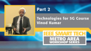 Technologies for 5G course, Part 2 - IEEE Smart Tech Workshop