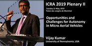 2019 ICRA Plenary 2- Opportunities and Challenges for Autonomy in Micro Aerial Vehicles