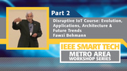 Disruptive Internet of Things course, Part 2 - IEEE Smart Tech Workshop
