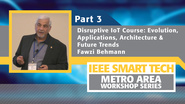 Disruptive Internet of Things course, Part 3 - IEEE Smart Tech Workshop