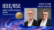 David Flynn and David Jaggar - IEEE/RSE James Clerk Maxwell Medal, 2019 IEEE Honors Ceremony