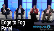 Edge to Fog Panel Discussion