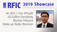 An 802.11ba 495μW -92.6dBm-Sensitivity Blocker-Tolerant Wake-up Radio Receiver - Renzhi Liu - RFIC 2019 Showcase