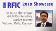 An 802.11ba 495?W -92.6dBm-Sensitivity Blocker-Tolerant Wake-up Radio Receiver - Renzhi Liu - RFIC 2019 Showcase