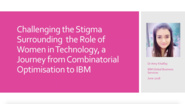 Challenging the stigma surrounding the role of women in technology, a journey from combinatorial optimization to IBM