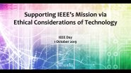 Supporting IEEE's Mission via Ethical Considerations of Technology | IEEE TechEthics Virtual Panel