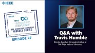 Q&A with Travis Humble: IEEE Rebooting Computing Podcast, Episode 27