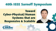 Toward Cyber-Physical/Human Systems that are Responsive and Scalable - Jing Li - IEEE Sarnoff Symposium, 2019
