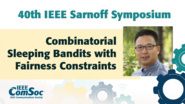 Combinatorial Sleeping Bandits with Fairness Constraints - Bo Ji - IEEE Sarnoff Symposium, 2019