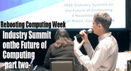 Rebooting Computing Week: Industry Summit Part 2