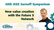 New value creation with the Future X Network - Peter Vetter - IEEE Sarnoff Symposium, 2019