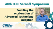 Enabling the Acceleration of Advanced Technology Adoption - Cengiz Alaettinoglu - IEEE Sarnoff Symposium, 2019