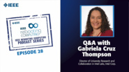 Q&A with Gabriela Cruz Thompson: IEEE Rebooting Computing Podcast, Episode 28