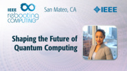 Shaping the Future of Quantum Computing - Suhare Nur - ICRC San Mateo, 2019
