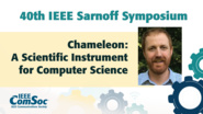 Chameleon: A Scientific Instrument for Computer Science - Paul Ruth - IEEE Sarnoff Symposium, 2019