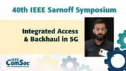 Integrated Access and Backhaul in 5G - Navid Abedini - IEEE Sarnoff Symposium, 2019