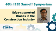 Edge-supported Drones in the Construction Industry - Padmanaghan Pillai - IEEE Sarnoff Symposium, 2019