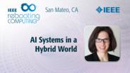 AI Systems in a Hybrid World - Cindy Goldberg - ICRC San Mateo, 2019