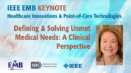 Defining and Solving Unmet Medical Needs - Keynote Mira Irons - IEEE EMBS at NIH, 2019