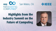 "Highlights from the ""Industry Summit on Future of Computing"" - Bruce Kraemer - ICRC San Mateo, 2019"