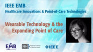 Wearable Technology & the Expanding Point of Care - Lucy Dunne - IEEE EMBS at NIH, 2019