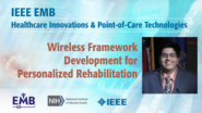Wireless Framework Development for Personalized Rehabilitation - Angad Jasuja - IEEE EMBS at NIH, 2019