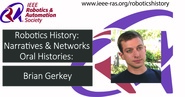 Robotics History: Narratives and Networks Oral Histories: Brian Gerkey