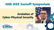 Evolution of Cyber-Physical Security - Jonathan Smith - IEEE Sarnoff Symposium, 2019