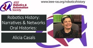Robotics History: Narratives and Networks Oral Histories: Alicia Casals
