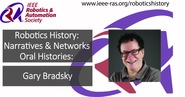 Robotics History: Narratives and Networks Oral Histories: Gary Bradsky
