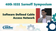 Software Defined Cable Access Network - Nagesh Nandiraju - IEEE Sarnoff Symposium, 2019