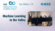 Panel: Machine Learning in the Valley - ICRC San Mateo, 2019