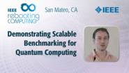 Demonstrating Scalable Benchmarking for Quantum Computing - Timothy Proctor - ICRC San Mateo, 2019