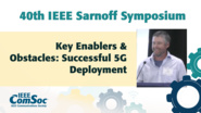 Key Enablers and Obstacles to a Successful 5G Deployment - Mark T. Watts - IEEE Sarnoff Symposium, 2019