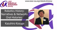 Robotics History: Narratives and Networks Oral Histories: Kazuhiro Kosuge