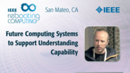 Future Computing Systems (FCS) to Support Understanding Capability - Sergey Serebryakov - ICRC San Mateo, 2019