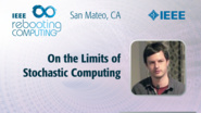 On the Limits of Stochastic Computing - Florian Neugebauer - ICRC San Mateo, 2019